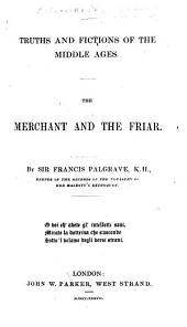 Truths and Fictions of the Middle Ages. The Merchant and the Friar