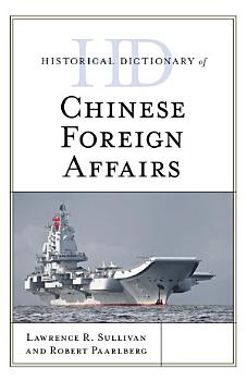 Historical Dictionary of Chinese Foreign Affairs PDF