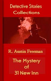 The Mystery of 31 New Inn: Detective Stories Collections