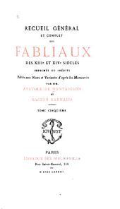 Recueil général et complet des fabliaux des XIIIe et XIVe siècles imprimés ou inédits: Volume5