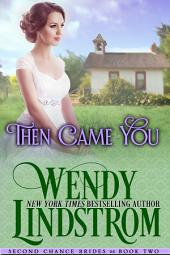 Then Came You: A Sweet & Clean Historical Romance
