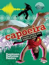 Capoeira: Fusing Dance and Martial Arts