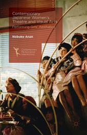 Contemporary Japanese Women's Theatre and Visual Arts: Performing Girls' Aesthetics