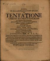 CCXX. De tentatione Christi & Christianorum