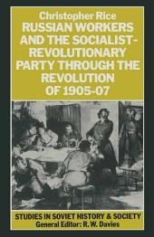 Russian Workers And The Socialist-Revolutionary Party Through The
