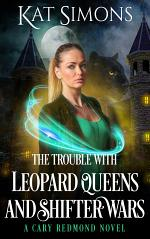 The Trouble with Leopard Queens and Shifter Wars