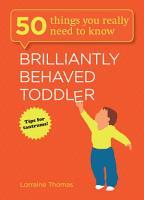 Brilliantly Behaved Toddler PDF