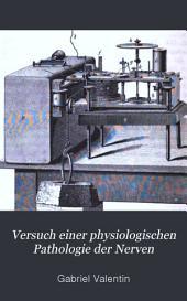 Versuch einer physiologischen Pathologie der Nerven: Band 2