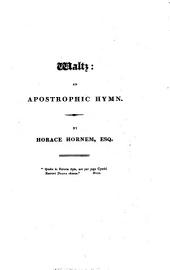 Waltz: an apostrophic hymn, by Horace Hornem