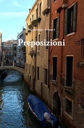 Piccole Guide (Volume 1): Preposizioni: A short guide on the correct use of Italian prepositions