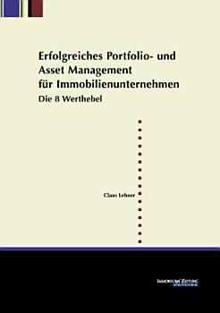 Erfolgreiches Portfolio  und Asset Management f  r Immobilienunternehmen PDF