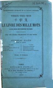 Thsien-tseu-wen ...: Le livre des mille mots, le plus ancien livre élémentaire des Chinois