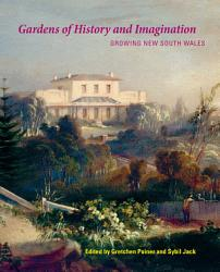 Gardens of History and Imagination PDF