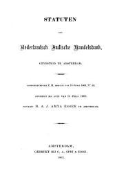 Statuten der Nederlandsch Indische Handelsbank, gevestigd te Amsterdam: goedgekeurd bij Z.M. Besluit van 13 Junij 1863, No. 62 , opgerigt bij acte van 14 Julij 1863