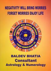 Negativity Will Bring Worries: Forget Worries Enjoy Life