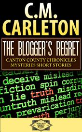 The Blogger's Regret: Canton County Chronicles Mysteries Short Story #3