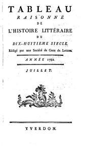 Tableau raisonne de l'histoire litterarie du 18. siecle. Red. par une societe de gens de lettres: Volume7