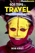 PhotoSecrets 101 Tips for Travel Photographers