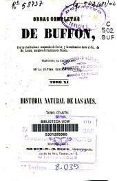 Obras completas de Buffon: con las clasificaciones comparadas de Cuvier y la continuación hasta el día. Historia natural de las aves, Volumen 4;Volumen 11