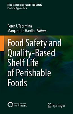 Food Safety and Quality-Based Shelf Life of Perishable Foods