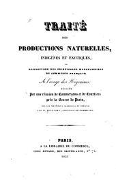 Traité des productions naturelles: indigènes et exotiques, ou description des principales marchandises du commerce français; ...