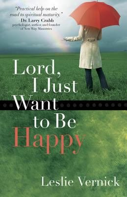 Lord  I Just Want to Be Happy