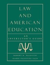 Law and American Education: An Instructor's Guide