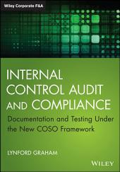 Internal Control Audit and Compliance: Documentation and Testing Under the New COSO Framework