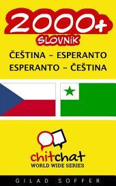 2000+ Čeština - Esperanto Esperanto - Čeština Slovník