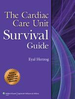 The Cardiac Care Unit Survival Guide PDF