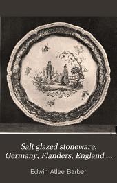 Salt Glazed Stoneware: Germany, Flanders, England and the United States