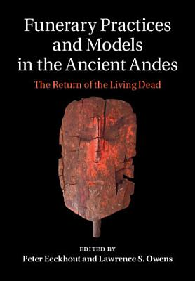 Funerary Practices and Models in the Ancient Andes PDF