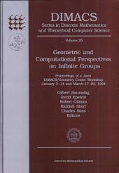 Geometric and Computational Perspectives on Infinite Groups: Proceedings of a Joint DIMACS/Geometry Center Workshop, January 3-14 and March 17-20, 1994