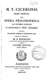 M. T. Ciceronis quae exstant omnia opera: Pars tertia, Opera philosophica, rec. Leclerc, M. N. Bouillet