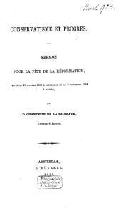 Conservatisme et progrès: sermon pour la fête de la Réformation, prêché le 31 Octobre 1858 à Amsterdam et le 7 Novembre 1858 à Leyden