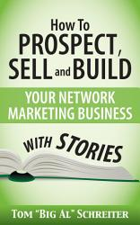 How To Prospect Sell And Build Your Network Marketing Business With Stories Book PDF