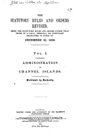 Administration to Channel islands.-v.2. Charity, England, to County council, Scotland.-v.3. County court, England, and County court, Ireland.-v.4 Cremation, England, to Fishery, Ireland.-v.5 Foreign jurisdiction to Fugitive criminal.-v.6. Gambia, to Lancaster.-v.7. Land (registration), England to Local loans, England.-v.8. Local taxation grant to Money lender.-v.9. Natal, to Pension and half pay.-v.10. Petroleum, to Prison, Ireland.-v.11. Provisional order, Scotland, to Summary proceedings, Ireland.-v.12. Supreme court, England.-v.13 Supreme court, Ireland to Youthful offenders, Ireland