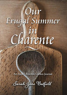 Our Frugal Summer in Charente PDF