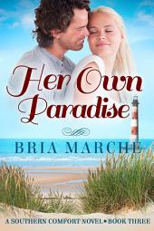 Her Own Paradise: (Southern Comfort Series Book 3)