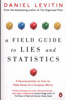 A Field Guide to Lies and Statistics Book
