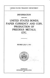 Information respecting United States bonds, paper currency and coin, production of precious metals, etc: Revised July 1, 1915