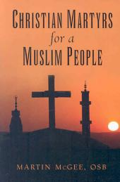 Christian Martyrs for a Muslim People