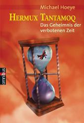 Hermux Tantamoq - Das Geheimnis der verbotenen Zeit