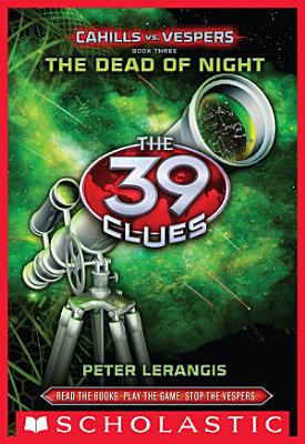 The 39 Clues  Cahills vs  Vespers Book 3  The Dead of Night PDF