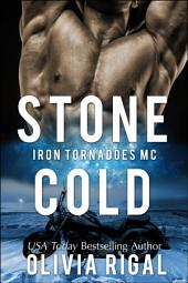 Stone Cold: An Iron Tornadoes Motorcycle Club Romance