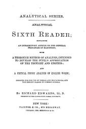 Analytical Fourth [-sixth] Reader: Containing Practical Directions for Reading ... Designed for the Use of Classes in Common Schools