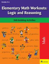 Elementary Math Workouts: Logic and Reasoning: Skill-Building Activities