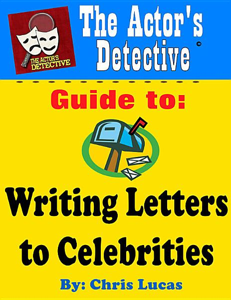 The Actor s Detective Guide to Writing Letters to Celebrities