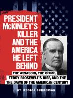 President McKinley s Killer and the America He Left Behind PDF