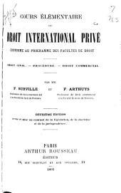 Cours élémentaire de droit international privé conforme au programme des facultés de droit: droit civil, procédure, droit commercial